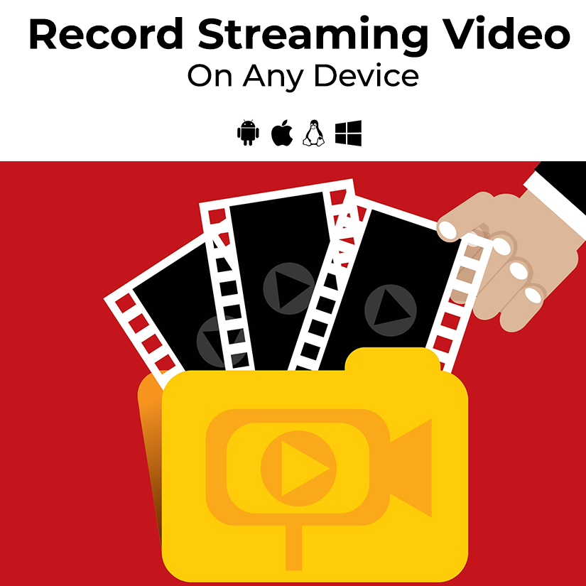 How to Record Streaming Video On Any Device (Quick & Free)